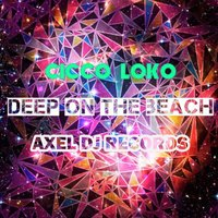 Deep on the Beach — Cicco Loko