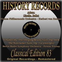 History Records - Classical Edition 83 — Герберт фон Караян, Wiener Philharmoniker, Ferenc Fricsay, Berlin Radio Symphony Orchestra, Herbert von Karajan, Vienna Philharmonic Orchestra, Ferenc Fricsay, Berlin Radio Symphony Orchestra, Пётр Ильич Чайковский