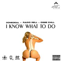 I Know What to Do — Osbe Chill, Radio Rell, doneDeal