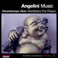 Downtempo One: Meditation for Peace — Angelini Music