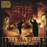 Premature: Ahead of the Times — Code Blue