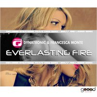 Everlasting Fire — Dynatronic, Francesca Monte, Dynatronic, Francesca Monte
