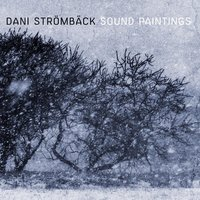 Sound Paintings — Dani Strömback