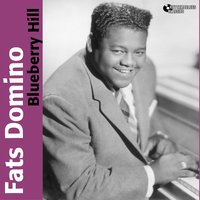 Blueberry Hill — Fats Domino