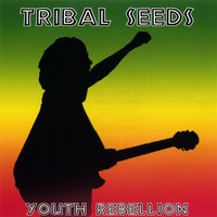 Youth Rebellion — Tribal Seeds