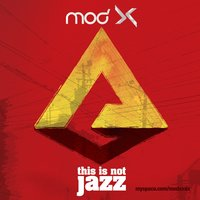 This Is Not Jazz — Mod X