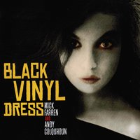 Black Vinyl Dress — Mick Farren & Andy Colquhoun