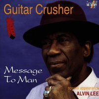 Message To Man — Guitar Crusher