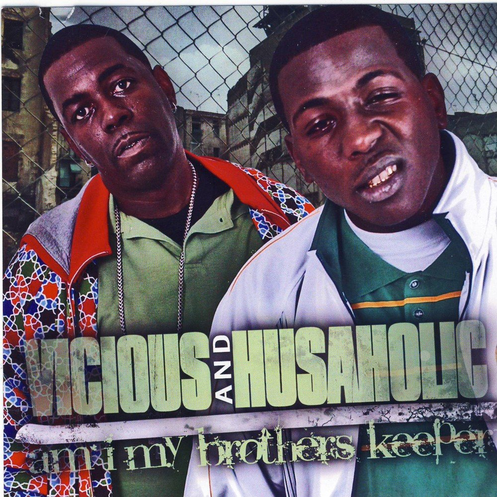 Vicious & Husaholic - Am I My Brothers Keeper