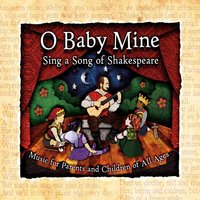 O Baby Mine: Sing a Song of Shakespeare — David Tobocman, Cinco Paul, Raymond Bokhour, Rob Kendt, Madison Scheckel