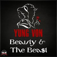 Beauty & The Beast — Yung Von