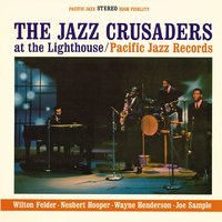 The Jazz Crusaders At The Lighthouse — The Jazz Crusaders
