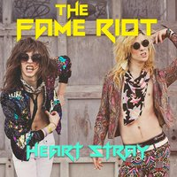 Heart Stray — The Fame Riot