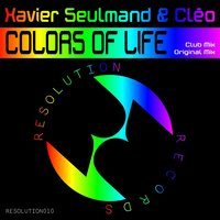 Colors Of Life — Xavier Seulmand, Cleo