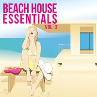 Beach House Essentials, Vol. 3 — сборник