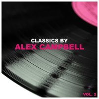 Classics by Alex Campbell, Vol. 2 — Alex Campbell