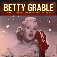 Voice of a Pin-Up Girl — Betty Grable
