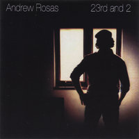 23rd and 2 — Andrew Rosas