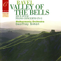 Ravel: Valley of the Bells, Jeux d'eau, Rapsodie espagnole, Le gibet, et al. — Sally Burgess, Geoffrey Simon, Gwendolyn Mok, Морис Равель