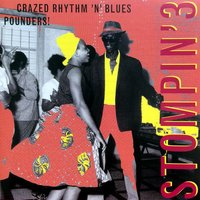 Stompin' Vol.3, 20 Crazed Rhythm´n´blues Pounders — сборник