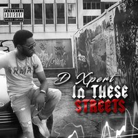 In These Streets — D. XPERT