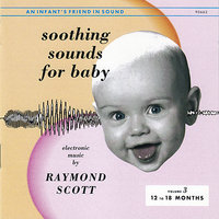 Soothing Sounds for Baby: Vol. 3 — Raymond Scott