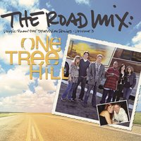 The Road Mix: Music From The Television Series One Tree Hill Vol. 3 — сборник