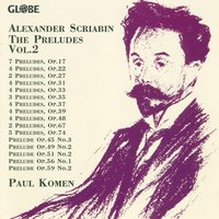 Scriabin: The Preludes Vol. 2 — Paul Komen