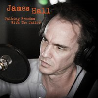 Talking Freedom With the Jailer — James Hall