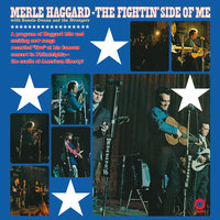 The Fightin' Side Of Me — Merle Haggard & The Strangers