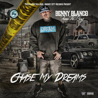 Chase My Dreams — Benny Blanco from the Bay
