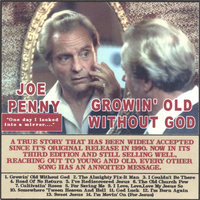 Growin' Old Without God — Joe Penny