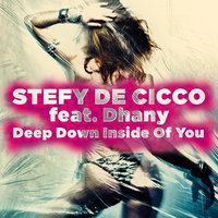 Deep Down Inside Of You — Stefy De Cicco feat. Dhany