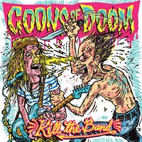 Kill the Band — Goons Of Doom
