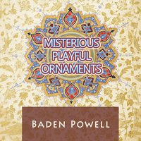 Misterious Playful Ornaments — Baden Powell