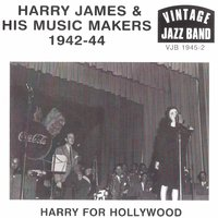 Harry for Hollywood, 1942 - 1944 — Harry James
