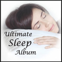 Ultimate Sleep Album: for Deep, Healing, Restful Sleep and Relieving Insomnia — Natural White Noise – Best Nature Sounds for Sleeping, Stress Relief, Relaxation, Sound Therapy