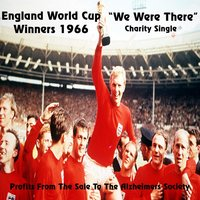 We Were There — England World Cup Winners 1966