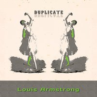 Duplicate — Louis Armstrong