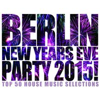 Berlin New Years Eve Party 2015! — сборник