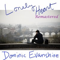 Lonely Heart — Dominic Evanshire