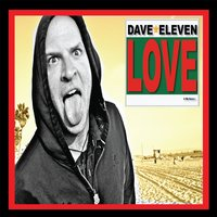 Love Is the Answer... — Dave Eleven