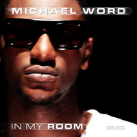 In My Room — Michael Word