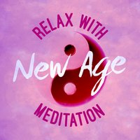Relax with New Age Meditation — The New Age Meditators, New Age Noise, New Age Relaxation, The New Age Meditators|New Age Noise|New Age Relaxation