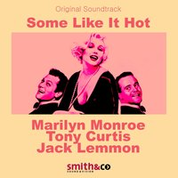 Some Like It Hot — Marilyn Monroe, Matty Malneck & his Orchestra, The Society Syncopators