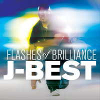 Flashes of Brilliance — J-Best