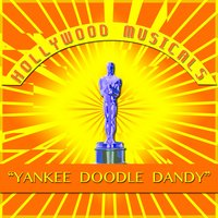 Hollywood Musicals: Yankee Doodle Dandy — сборник