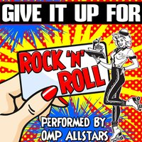 Give It up For: Rock 'N' Roll — OMP Allstars