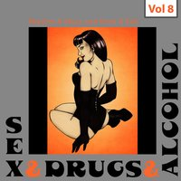 Sex - Drugs - Alcohol, Vol. 8 — сборник