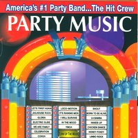 Drew's Famous Party Music — The Hit Crew
